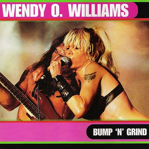 Bump 'N' Grind by Wendy O. Williams