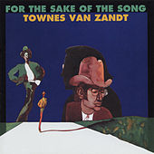 For the Sake of the Song by Townes Van Zandt