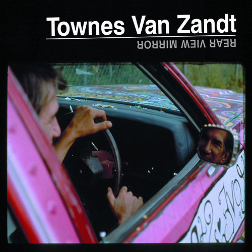 Rear View Mirror by Townes Van Zandt