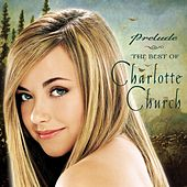 Prelude...The Best of Charlotte Church von Various Artists