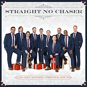 All I Want For Christmas Is You by Straight No Chaser