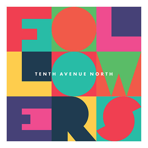 Followers by Tenth Avenue North