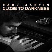Close to Darkness by Carl Martin