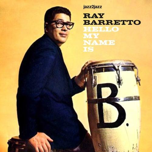 Hello My Name Is von Ray Barretto