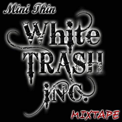 White Trash Inc. Mixtape by Minithin
