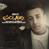 Esclavo by Miguelito
