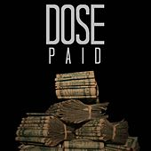 Paid by Dose