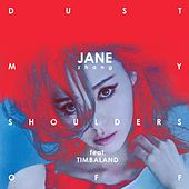 Dust My Shoulders Off (feat. Timbaland) by Jane Zhang