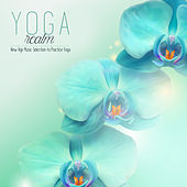 Yoga Realm: New Age Music Selection to Practice Yoga by Various Artists