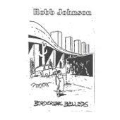 Borderline Ballads by Robb Johnson