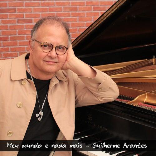 Meu Mundo e Nada Mais by Guilherme Arantes