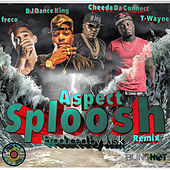 Aspect Sploosh Remix (feat. Chedda Da Connect, T-Wayne & Freco) by Djay