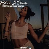 Blow It Down (feat. Buddy) by J.Stone
