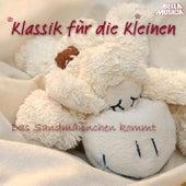Klassik für die Kleinen: Das Sandmännchen kommt by Various Artists