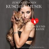 Zum Entspannen Kuschel Musik - Du und deine Katze by Various Artists