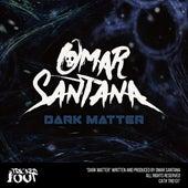 Dark Matter by Omar Santana