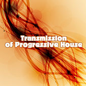 Transmission of Progressive House by Various Artists