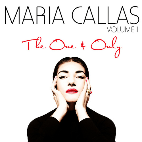 The One & Only Vol. 1 by Maria Callas