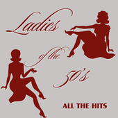 Ladies of the 50's (All the Hits) by Various Artists