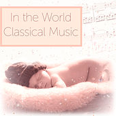 In the World Classical Music – Classical Songs for Children, Music for Little Children, Classical Instruments for Kids, Music to Listening by Soulive