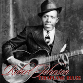 Terraplane Blues by Robert Johnson