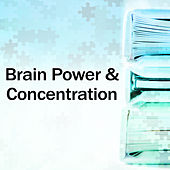 Brain Power & Concentration – Classical Music to Study, Music to Learning, Listening, Easy Exam, Clear Mind, Mozart, Bach to Work by Soulive
