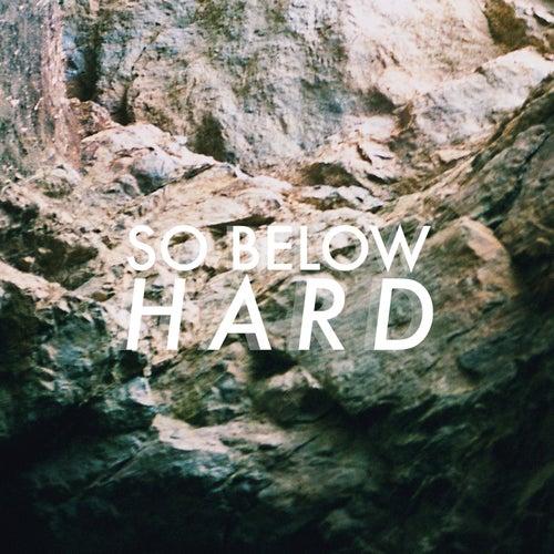 Hard by So Below