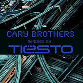 Cary Brothers Remixed By Tiësto by Cary Brothers