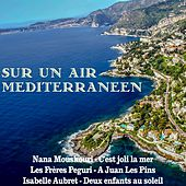 Sur un air mediterraneen von Various Artists