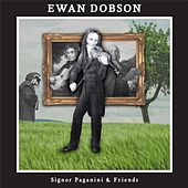 Signor Paganini & Friends by Ewan Dobson