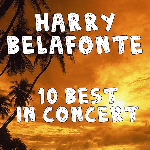 10 Best In Concert by Harry Belafonte
