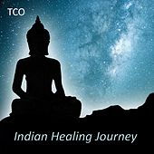 Indian Healing Journey (2 Hours Relaxing Indian Music for Yoga and Meditation Performed on Indian Flutes, Tablas, Sitar, Drums and Chants) by T.C.O.
