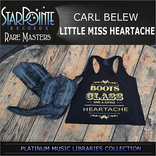 Little Miss Heartache (Re-Mixed) by Carl Belew