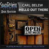 Hello out There by Carl Belew
