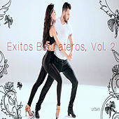 Éxitos Bachateros, Vol. 2 by Various Artists