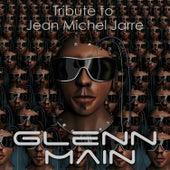 Tribute to Jean Michel Jarre by Glenn Main