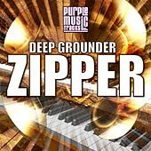 Zipper by Deep Grounder