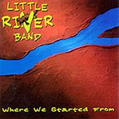 Where We Started From by Little River Band