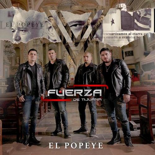 El Popeye by Fuerza De Tijuana