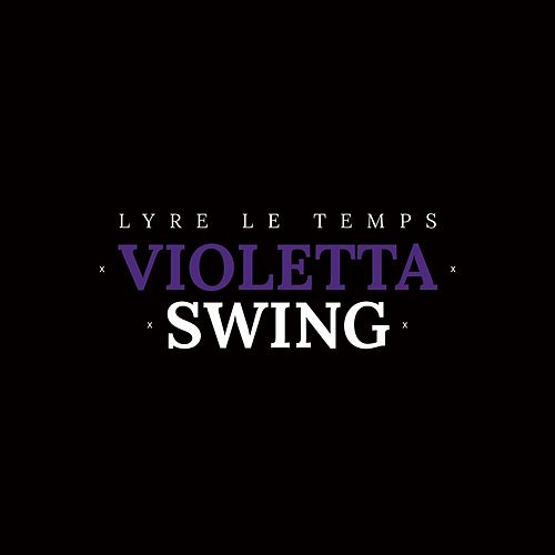 Violetta Swing by Lyre le temps