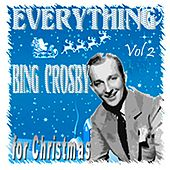 Everything Bing Crosby For Christmas Vol 2 by Various Artists