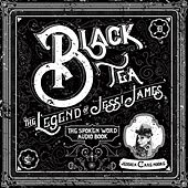 Black Tea the Legend of Jessi James, the Spoken Word Audio Book by Jessica Care Moore
