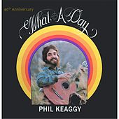 What a Day (40th Anniversary) von Phil Keaggy