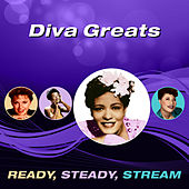Diva Greats (Ready, Steady, Stream) by Various Artists