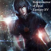 Reminiscence of Final Fantasy XV by Sasai Kudasai