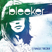 Erase You by Bleeker