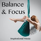 Balance & Focus - Inspirational Music by Zen Meditation and Natural White Noise and New Age Deep Massage