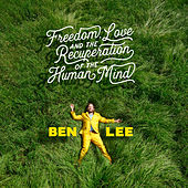 Freedom, Love and the Recuperation of the Human Mind by Ben Lee