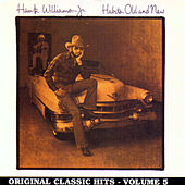 Habits Old & New: Original Classic Hits Vol. 5 by Hank Williams, Jr.