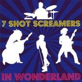 In Wonderland by 7 Shot Screamers